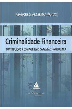 Criminalidade Financeira Contribuicao a Compreencao da Gestao Fraudulenta