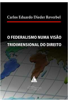 O Federalismo numa Visao Tridimensional do Direito