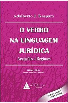 Verbo na Linguagem Jurídica O Acepções e Regimes