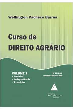 Curso de Direito Agrário: Doutrina, Jurisprudência, Exercícios - Vol.1