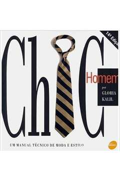 Chic Homen: Manual de Moda e Estilo