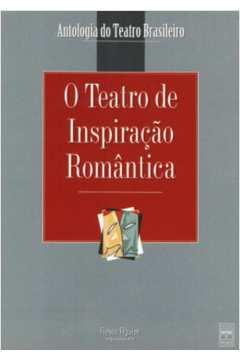 O Teatro de Inspiração Romântica