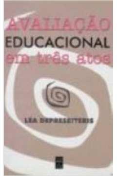 Avaliação Educacional em Três atos