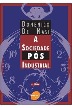 A Sociedade Pós Industrial