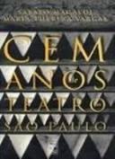 Cem Anos De Teatro Em São Paulo