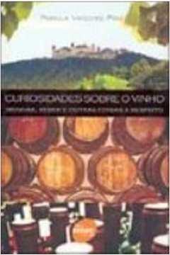 Curiosidades Sobre o Vinho Brindar, Beber e Outras Coisas a Respeito