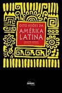 Oito Visões da América Latina