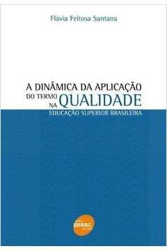 A Dinâmica da Aplicação do Termo Qualidade na Educação Superior Brasil