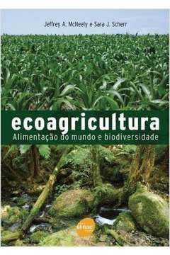 Ecoagricultura - Alimentação do Mundo e Biodiversidade