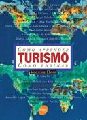 Como Aprender Turismo Como Ensinar - Volume 2
