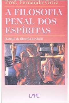 A Filosofia Penal dos Espiritas (estudo de Filosofia Juridica)