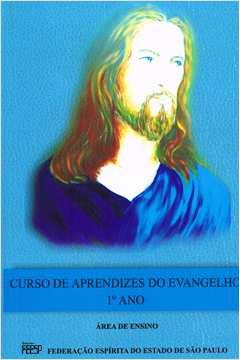 Curso de Aprendizes do Evangelho Ano 1