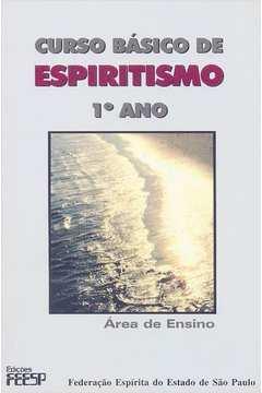 Curso Básico de Espiritismo 1 Ano