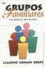 Grupos Familiares - um Modelo Brasileiro