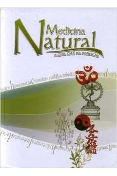 A Cura Está na Natureza - Medicina Natural - Capa Dura
