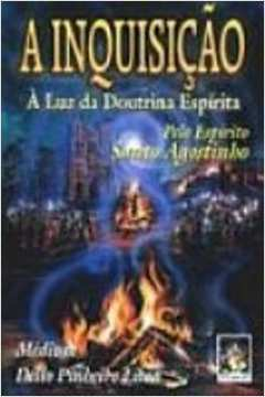 A Inquisição - À Luz da Doutrina Espírita