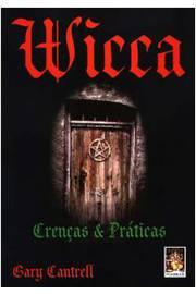 Wicca - Crenças e Práticas