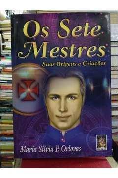Os Sete Mestres: Suas Origens e Criações