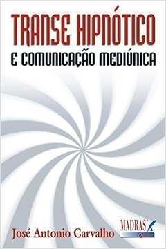 TRANSE HIPNOTICO E COMUNICACAO MEDIUNICA