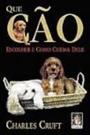 Que Cão Escolher e Como Cuidar Dele