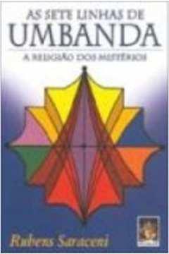 As Sete Linhas da Umbanda : a Religião dos Mistérios.