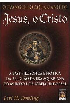 O Evangelho Aquariano de Jesus , o Cristo