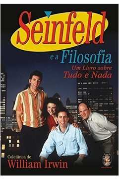 Seinfeld E A Filosofia - Um Livro Sobre Tudo E Nada