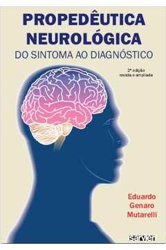 Propedêutica Neurológica: Do Sintoma Ao Diagnóstico
