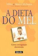A Dieta do Mel - Como Emagrecer Dormindo
