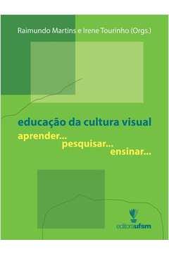 Educação da Cultura Visual: Aprender ... Pesquisar... Ensinar