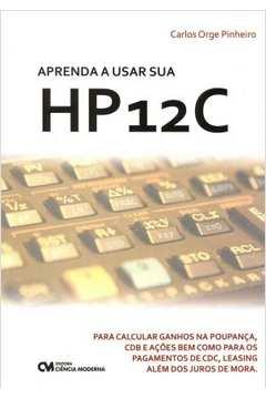 Aprenda a Usar Sua Hp 12 C