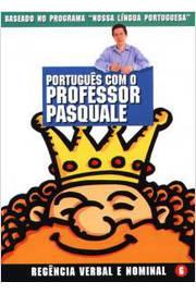 Português com o Professor Pasquale: Regência Verbal e Nominal