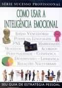 Como Usar a Inteligência Emocional