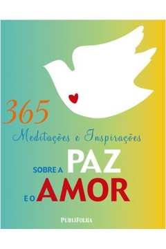 365 Meditações e Inspirações Sobre a Paz e o Amor