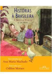 Historias À Brasileira 1- a Moura Torta e Outras ...