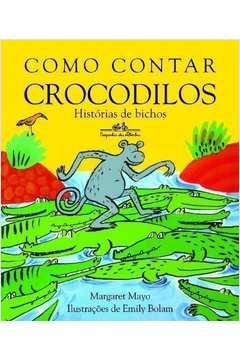 Como Contar Crocodilos: Histórias de Bichos