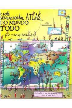 MAIS SENSACIONAL ATLAS DO MUNDO TODO, O