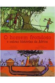 O Homem Frondoso e Outras Historias da Africa