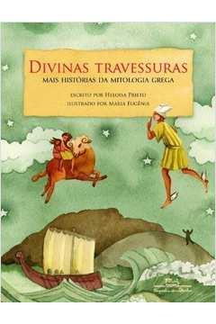 Divinas Travessuras - Mais Historias da Mitologia Grega