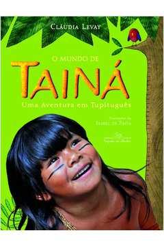 Mundo de Tainá, O: Uma Aventura em Tupituguês