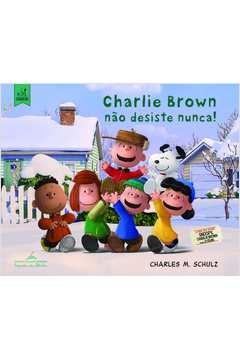 CHARLIE BROWN NÃO DESISTE NUNCA