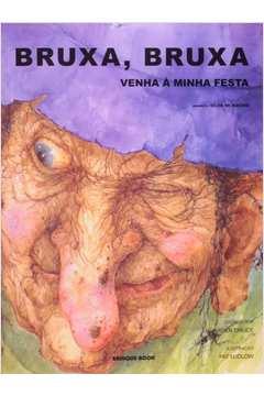Bruxa Bruxa Venha a Minha Festa (tradutor Gilda de Aquino)