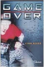 Game Over - Jogos Eletrônicos e Violência