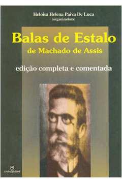 Balas de Estalo de Machado de Assis - Edição Completa e Comentada