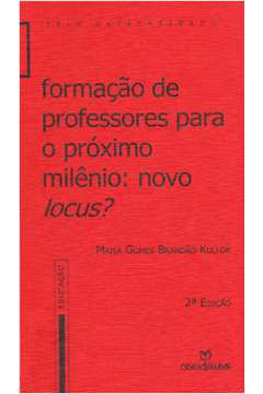 Formacao de Professores para o Proximo Milenio Novo Locus
