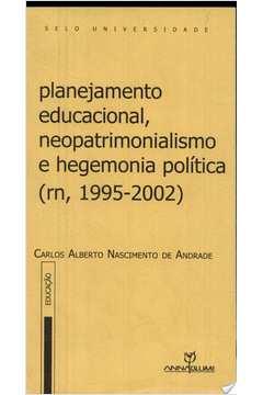 Planejamento Educacional, Neopatrimonialismo ( Rn, 1995-2002)