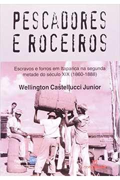 Pescadores e Roceiros Escravos e Forros Em Itaparica Seculo XIX 1860 88