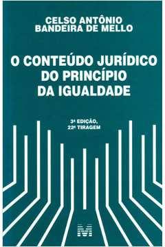 O Conteudo Juridico do Principio da Igualdade 3ª Edição