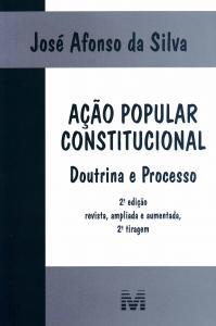 Ação Popular Constitucional: Doutrina e Processo