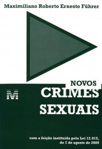 Novos Crimes Sexuais Com a Feiçao Instituida pela Lei 12. 015
